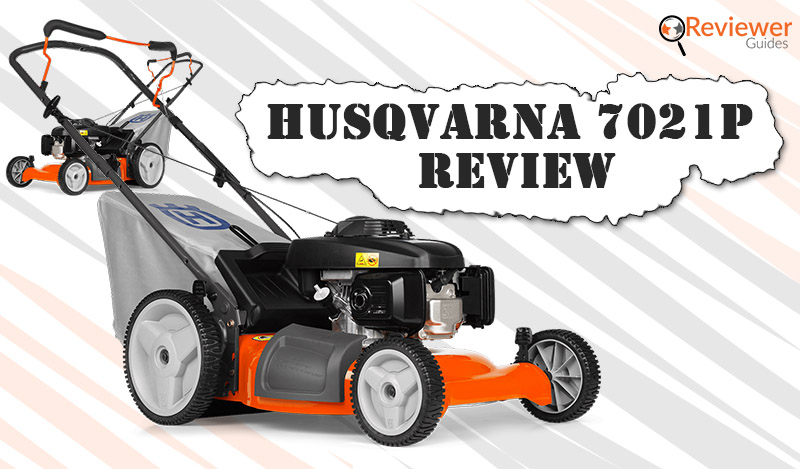 Husqvarna 7021P Review