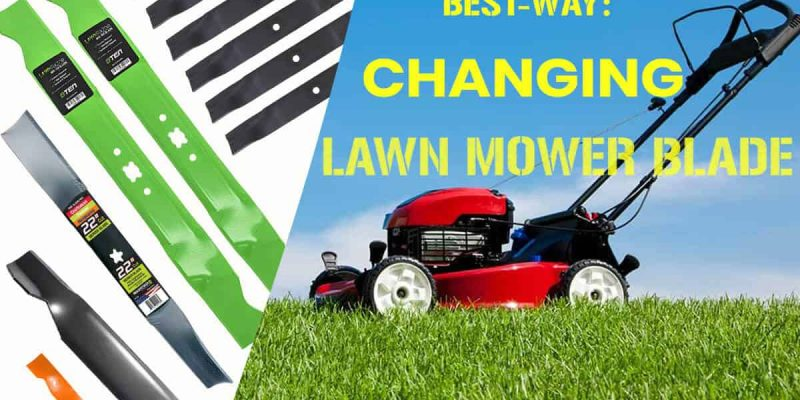 How To Change Lawn Mower Blades?