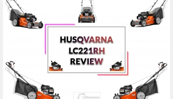 Husqvarna LC221RH Reviews-Best Self Propelled Lawn Mower